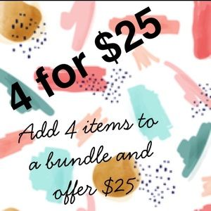4 for $25 Sale 🛍